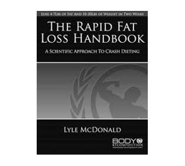 The Rapid Fat Loss Handbook by Lyle McDonald
