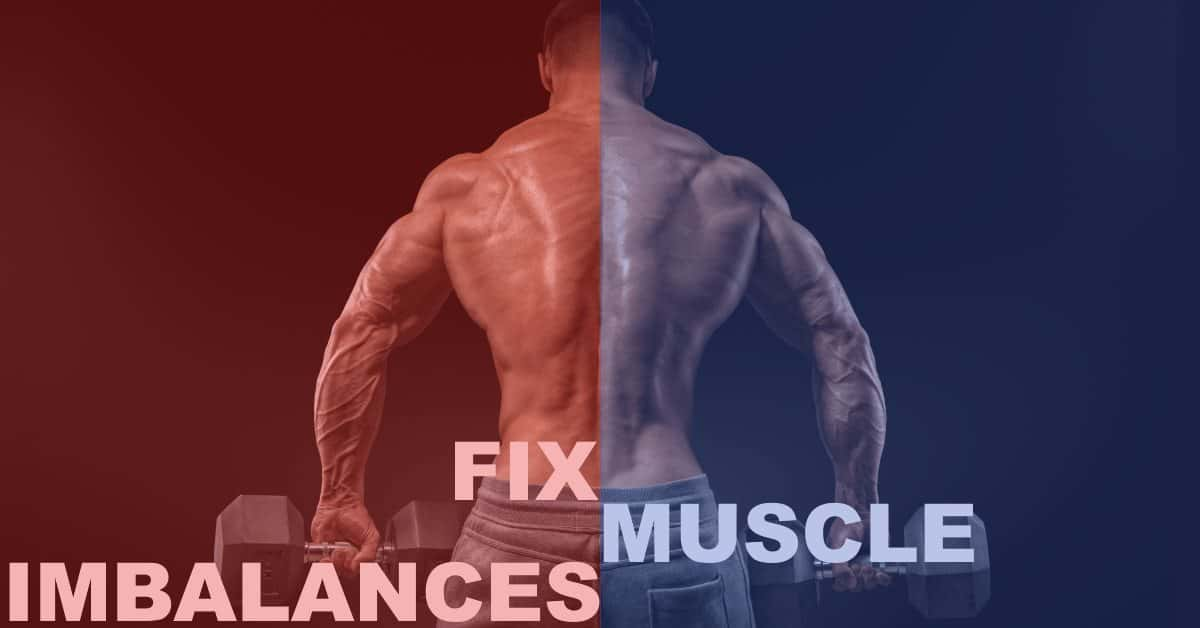 5 Not-So-Common Tips to Fix Muscle Imbalances