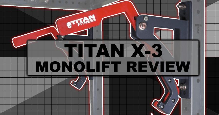 Titan X-3 Monolift Review - Monolift Attachment for Power Rack